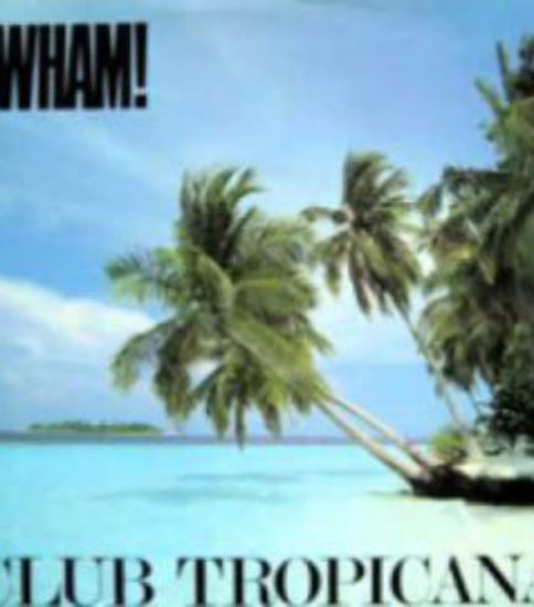 「Club Tropicana」 Wham!